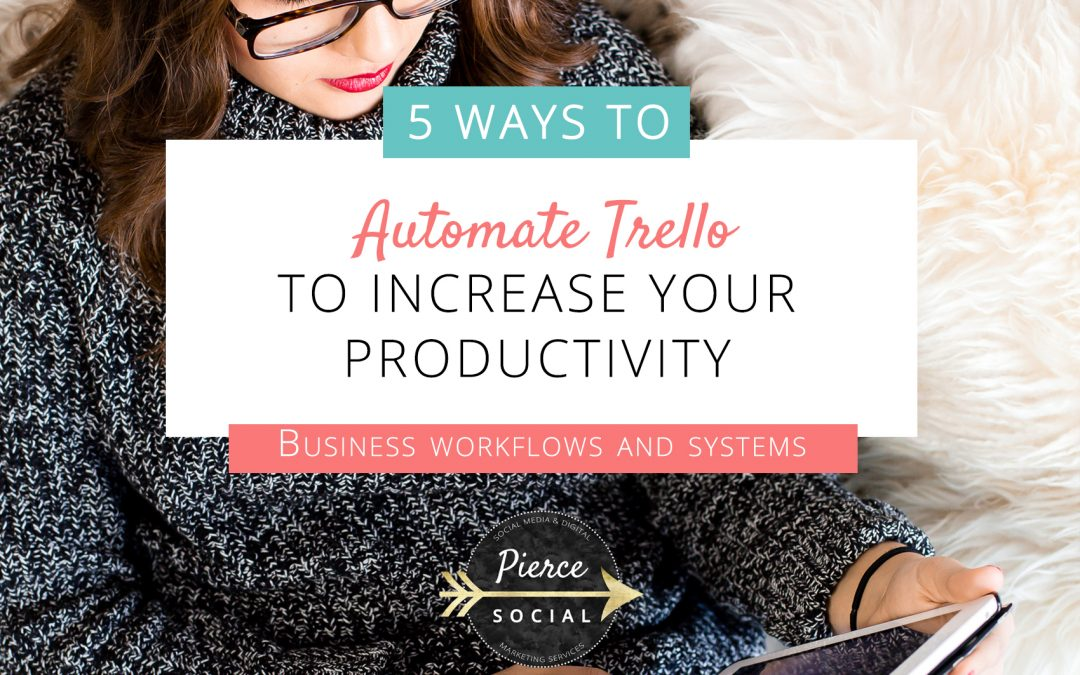 5 Ways to Automate Trello to Increase Your Productivity