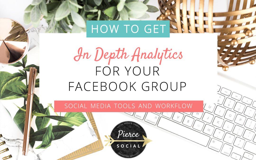 How To Get In Depth Facebook Group Analytics