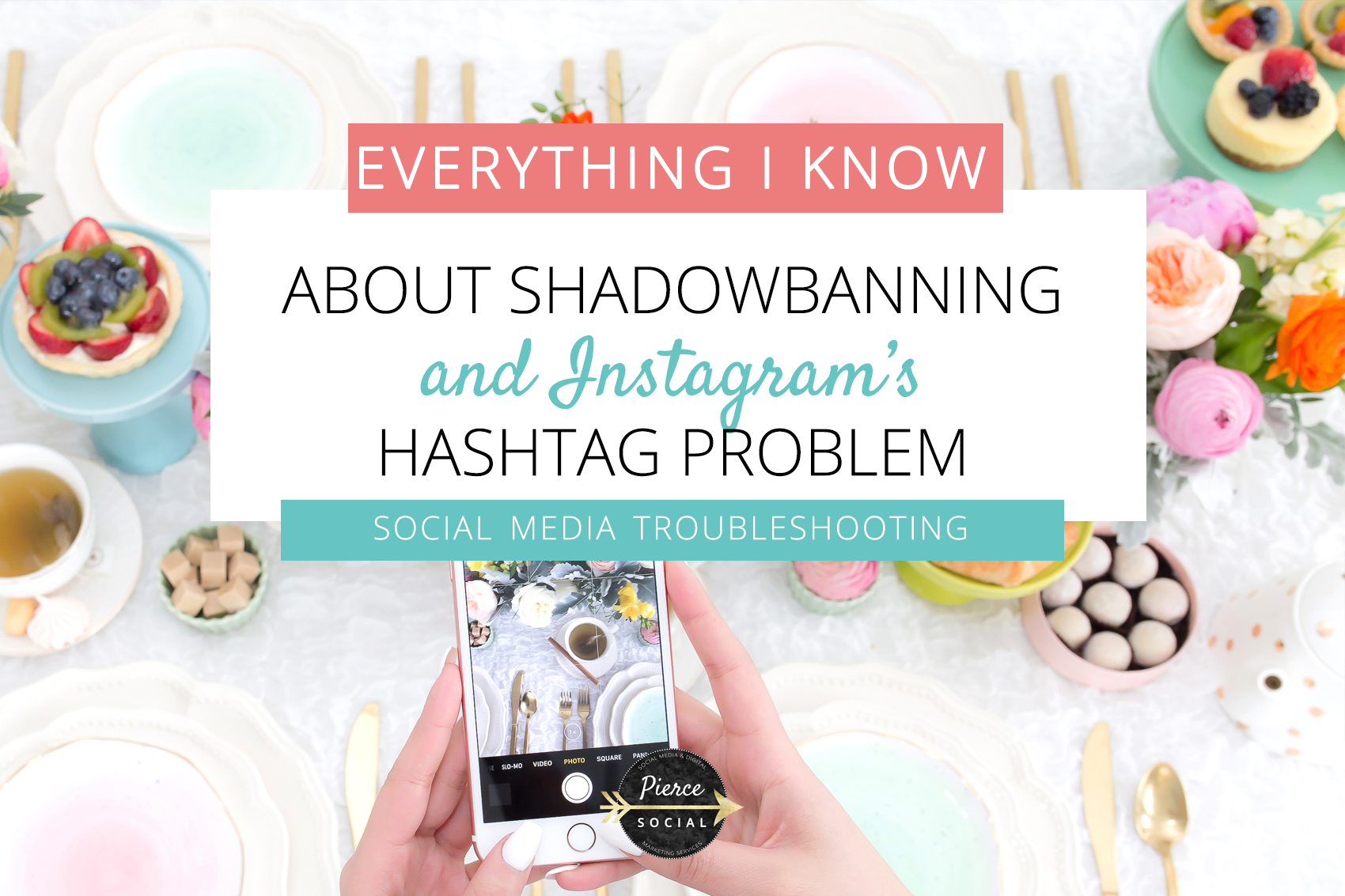 Everything I Know About Instagram's Hashtag Problem and Shadowbanning - Pierce Social