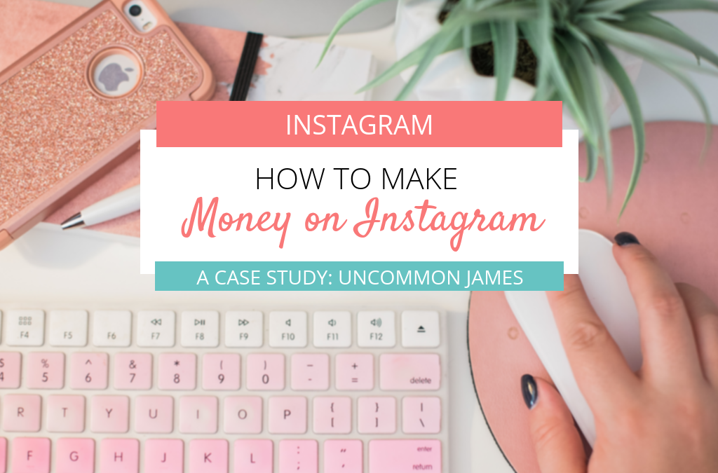 How to Make Money With Instagram – Case Study: Uncommon James